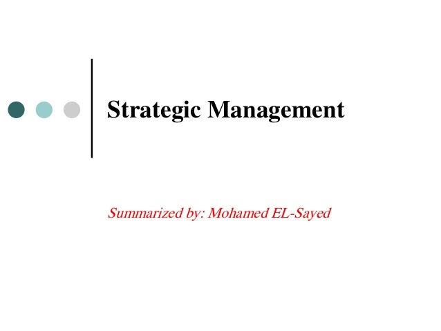 Strategic ManagementSummarized by: Mohamed EL-Sayed