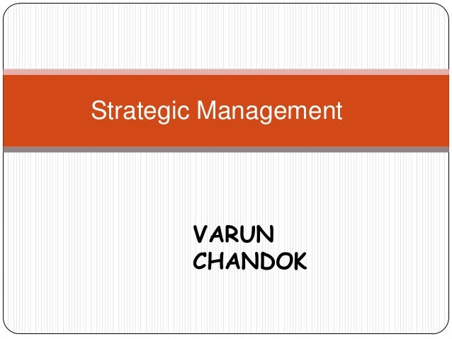 Strategic ManagementVARUNCHANDOK