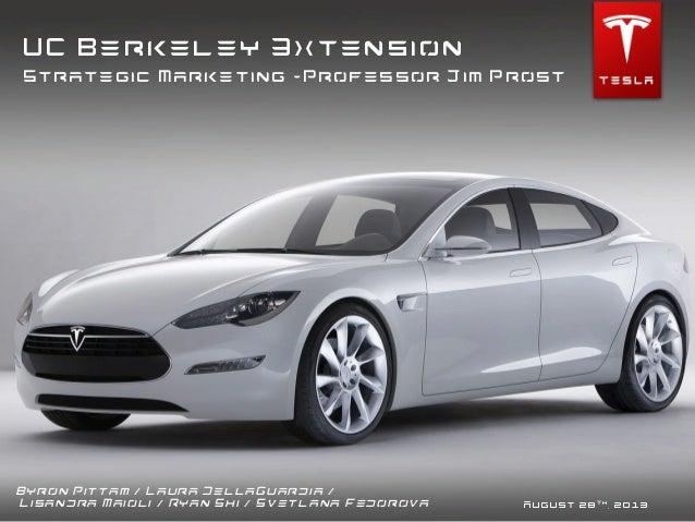 Strategic marketing For Tesla Motors - UC Berkeley Extension