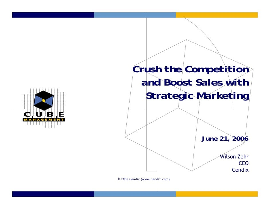 Crush the Competition          and Boost Sales with           Strategic Marketing                                    June ...
