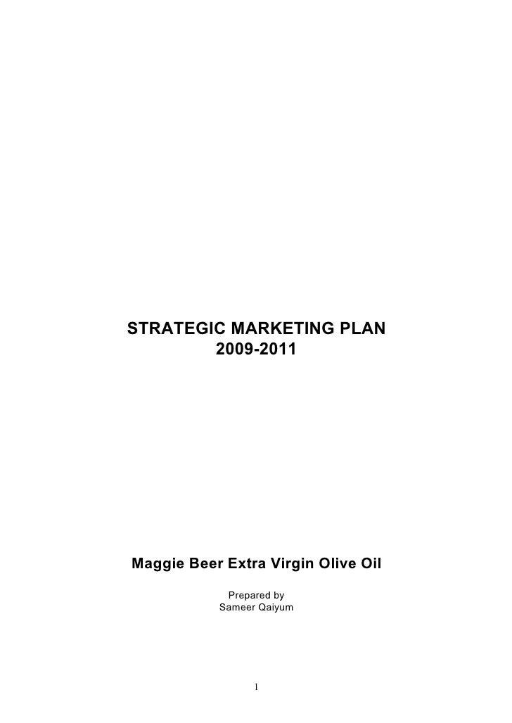 STRATEGIC MARKETING PLAN         2009-2011     Maggie Beer Extra Virgin Olive Oil             Prepared by            Samee...