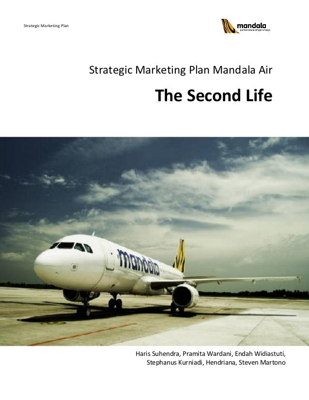 Strategic Marketing Plan                           Strategic Marketing Plan Mandala Air                                   ...