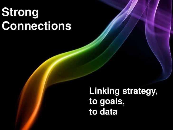 Webinar: Strong Connections; Linking your strategy to goals to data