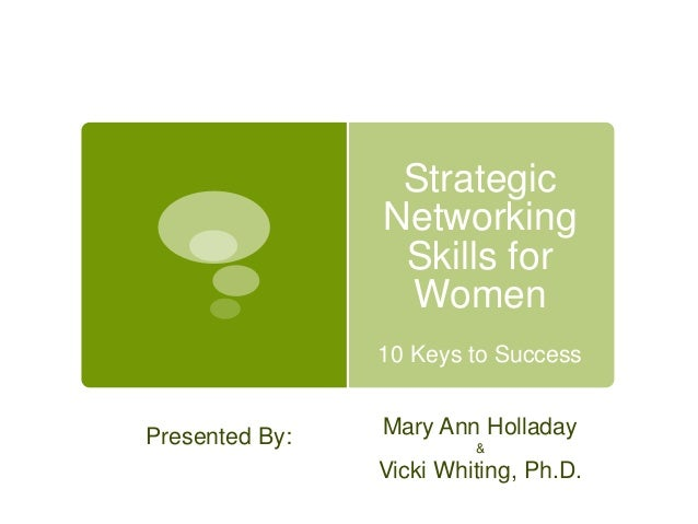 Strategic                Networking                 Skills for                 Women                10 Keys to SuccessPres...