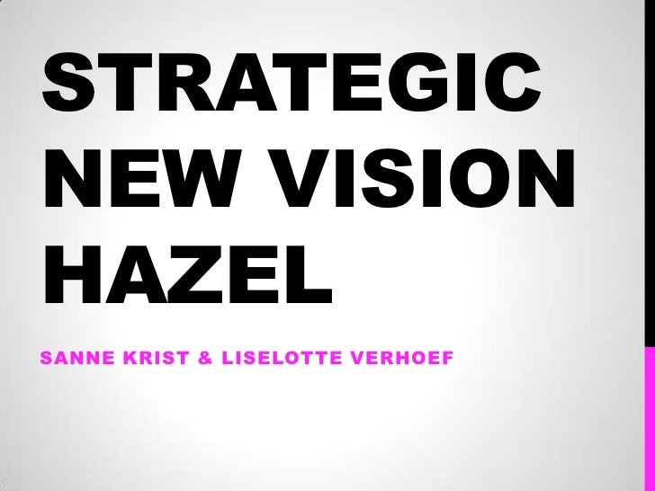 Strategic new vision Hazel