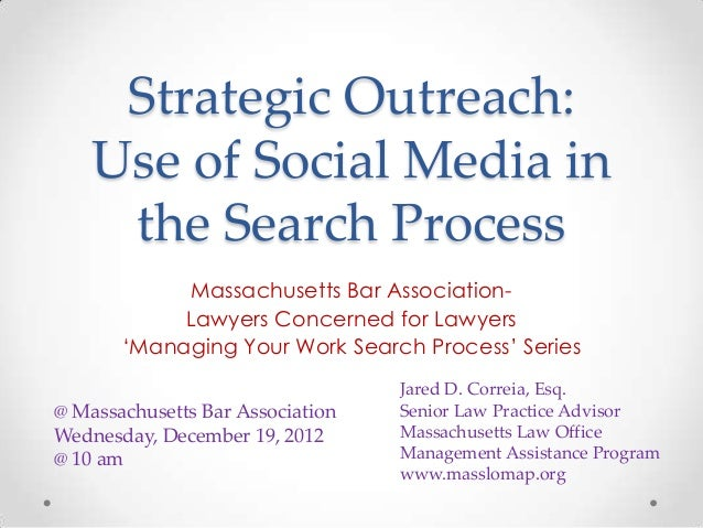 Strategic Outreach:    Use of Social Media in     the Search Process            Massachusetts Bar Association-            ...