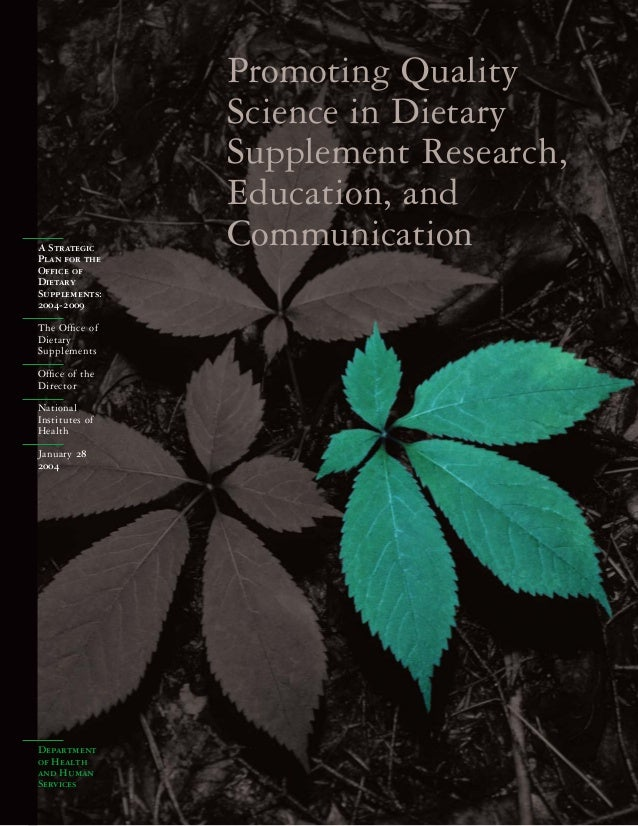 Department of Health and Human Services Promoting Quality Science in Dietary Supplement Research, Education, and Communica...