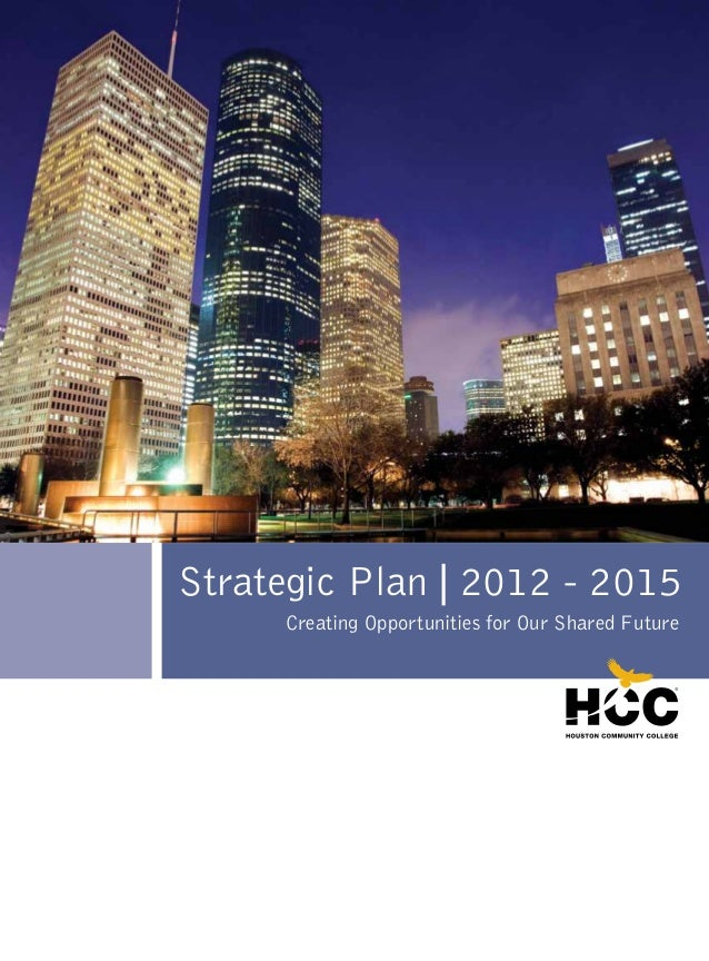 Strategic Plan | 2012 - 2015 Creating Opportunities for Our Shared Future