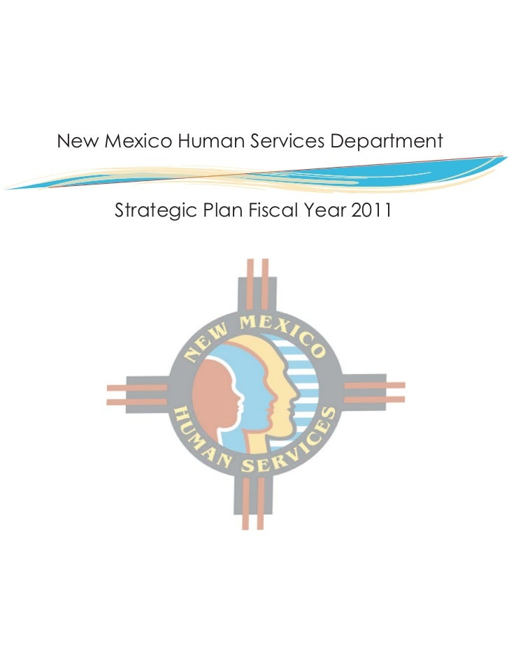 New Mexico Human Services Department     Strategic Plan Fiscal Year 2011