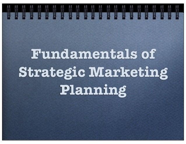 Fundamentals of Strategic Marketing Planning