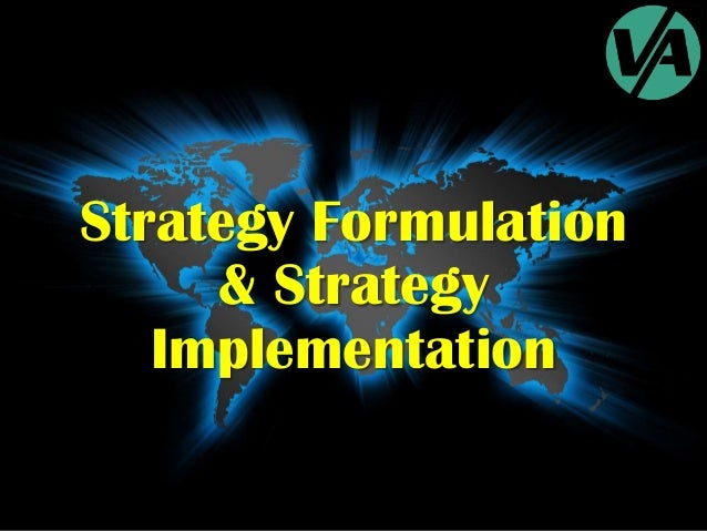 Strategy Formulation & Strategy Implementation