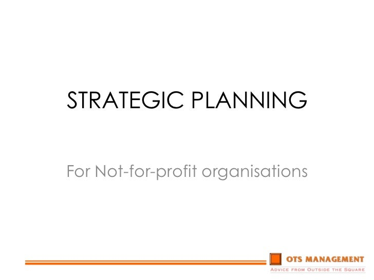 STRATEGIC PLANNING<br />For Not-for-profit organisations<br />