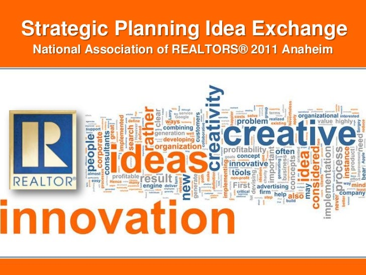 Strategic Planning Idea Exchange National Association of REALTORS® 2011 Anaheim