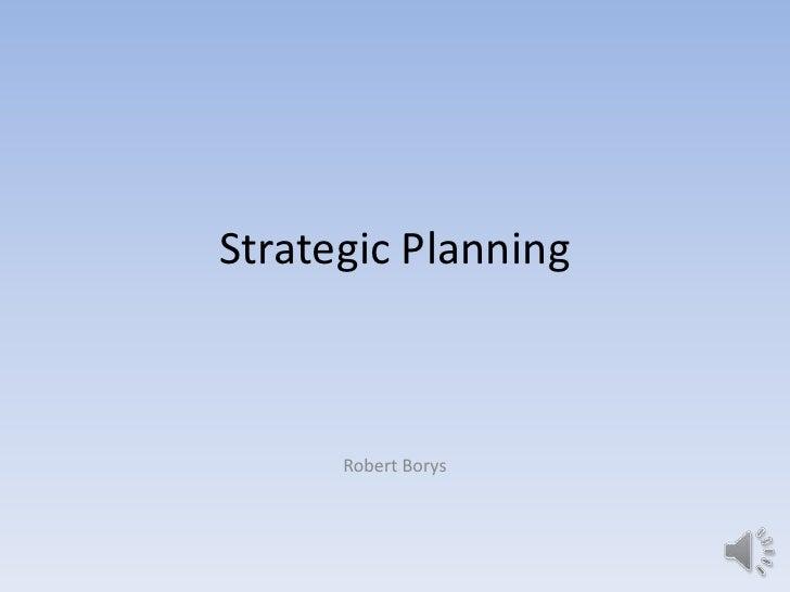 Strategic Planning      Robert Borys