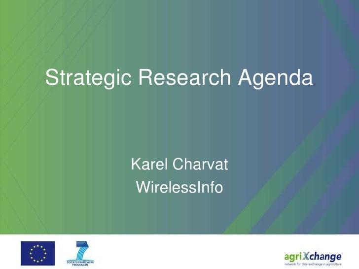 Strategic Research Agenda       Karel Charvat       WirelessInfo