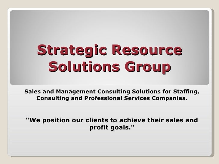 Strategic Resource Solutions Group Sales and Management Consulting Solutions for Staffing, Consulting and Professional Ser...