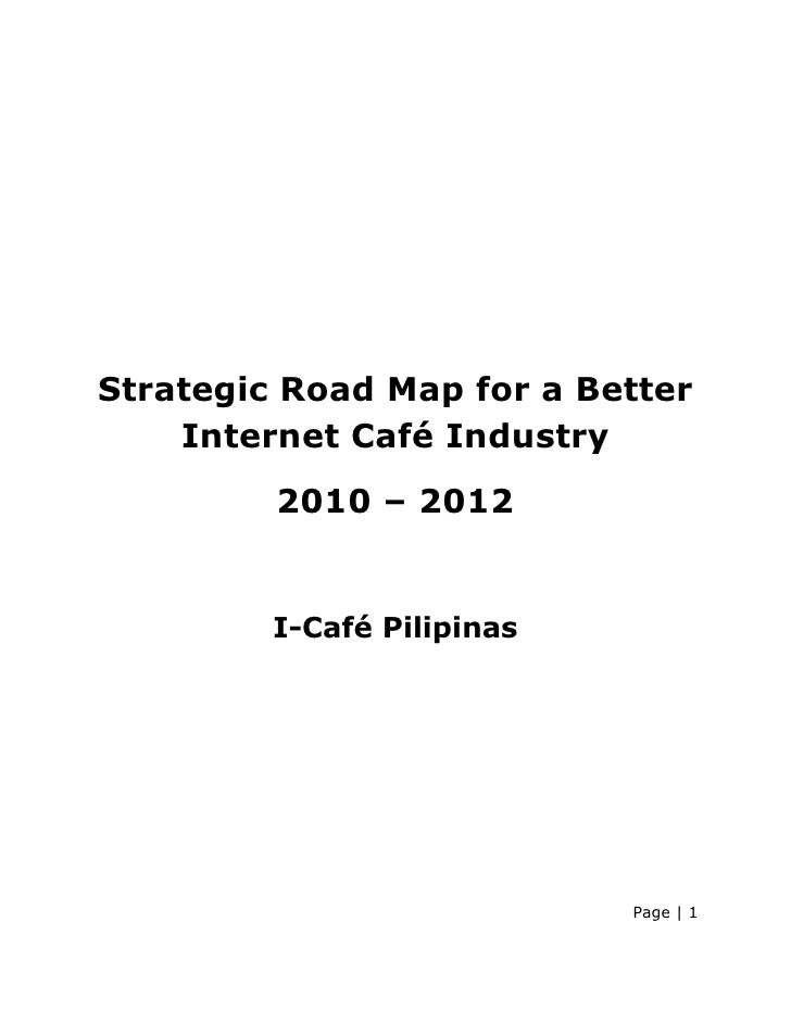 Strategic Road Map For A Better Internet Café Industry