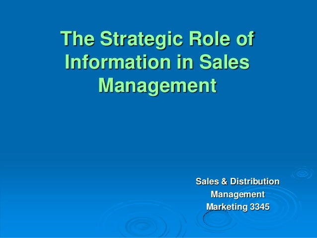 The Strategic Role ofInformation in Sales    Management              Sales & Distribution                 Management      ...
