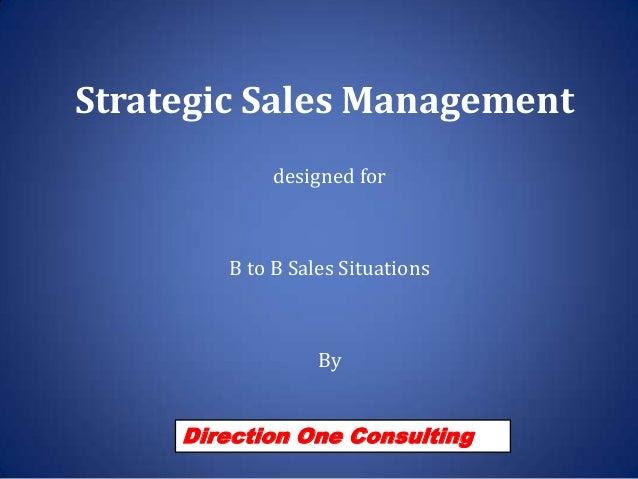 Strategic sales management   b to b