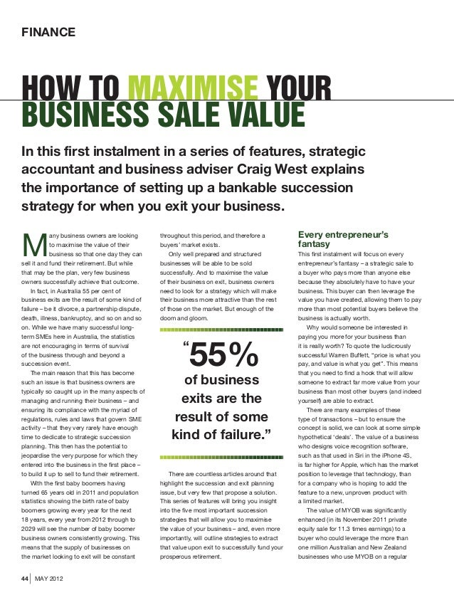 FINANCEHow to maximise yourbusiness sale valueIn this first instalment in a series of features, strategicaccountant and bu...