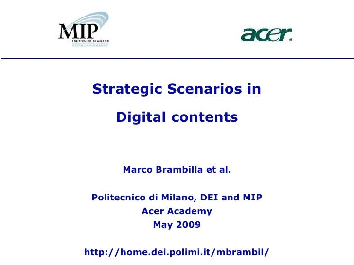 Strategic Scenarios in       Digital contents          Marco Brambilla et al.    Politecnico di Milano, DEI and MIP       ...