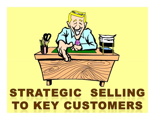 Strategic selling to key customers