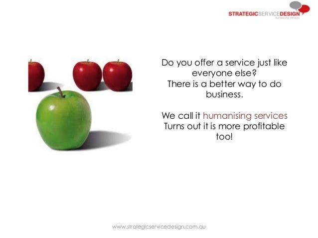 Do you offer a service just like everyone else? There is a better way to do business. We call it humanising services Turns...