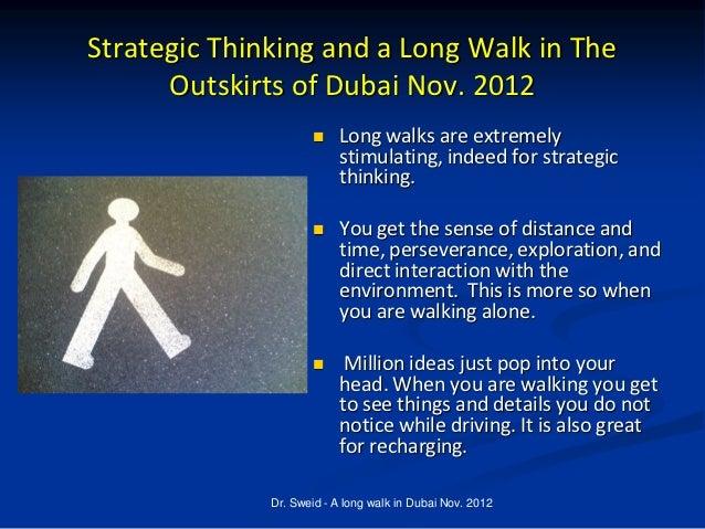 Strategic thinking and long walks in dubai