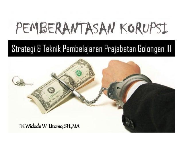 Strategi & Teknik Pembelajaran Prajabatan Golongan III                Utomo, SH.,MA  Tri Widodo W. Utomo, SH.,MA