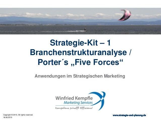 18.08.2015 Copyright © 2015. All rights reserved. www.strategie-und-planung.de Strategie-Kit – 1 Branchenstrukturanalyse /...