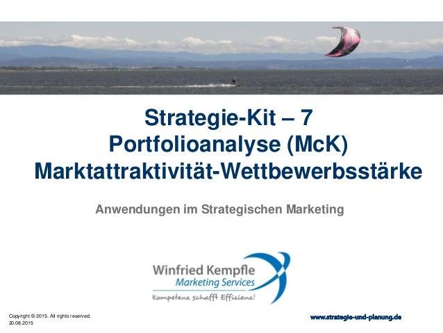 20.08.2015 Copyright © 2015. All rights reserved. www.strategie-und-planung.de Strategie-Kit – 7 Portfolioanalyse (McK) Ma...
