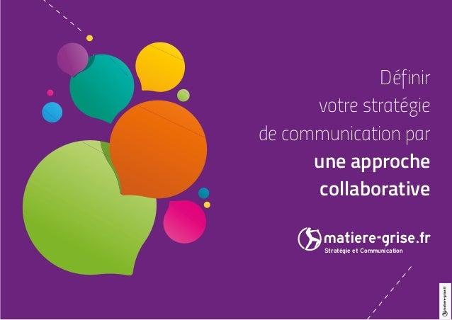 1 Définir votre stratégie de communication par une approche collaborative Stratégie et Communication Ω