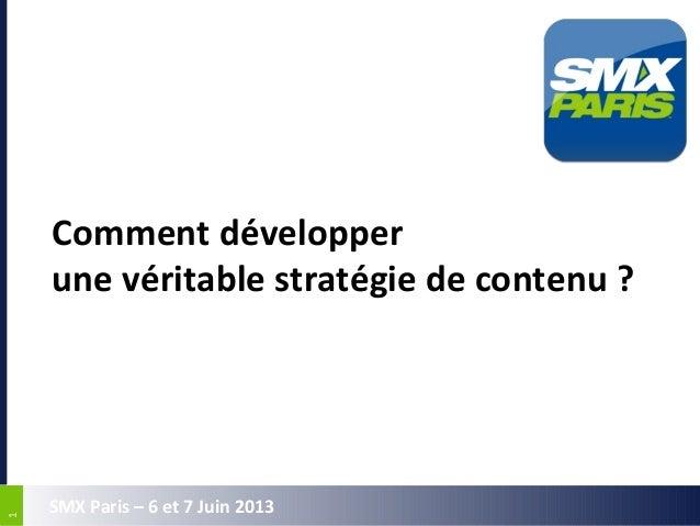 Developper une Strategie de Contenu - Conférence AxeNet SMX 2013