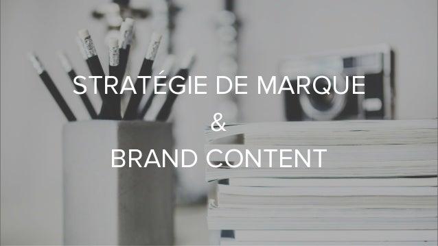 STRATÉGIE DE MARQUE & BRAND CONTENT