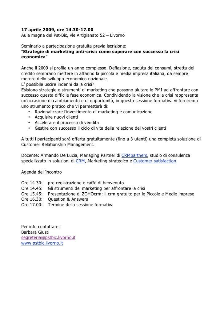 17 aprile 2009, ore 14.30-17.00Aula magna del Pst-Bic, vle Artigianato 52 – LivornoSeminario a partecipazione gratuita pre...