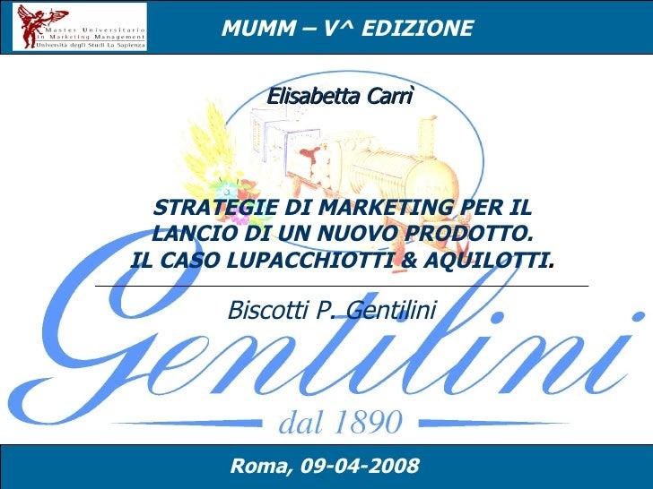 Strategie Di Marketing Per Il Lancio Di Un Nuovo Prodotto Il Caso Gentilini.