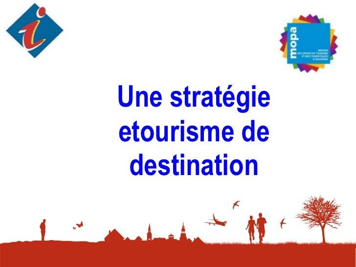 Une stratégie etourisme de destination<br />