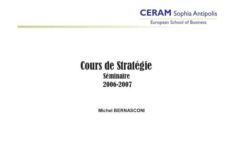 Cours de Stratégie  Séminaire  2006-2007 Michel BERNASCONI