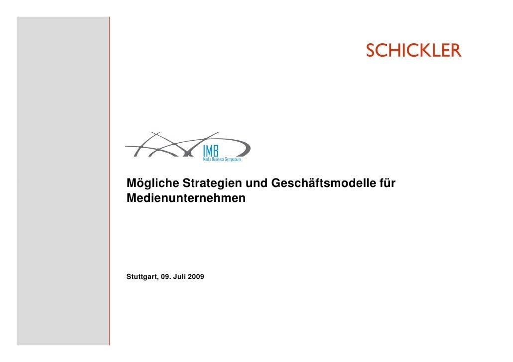 Mögliche Strategien und Geschäftsmodelle für Medienunternehmen     Stuttgart, 09. Juli 2009