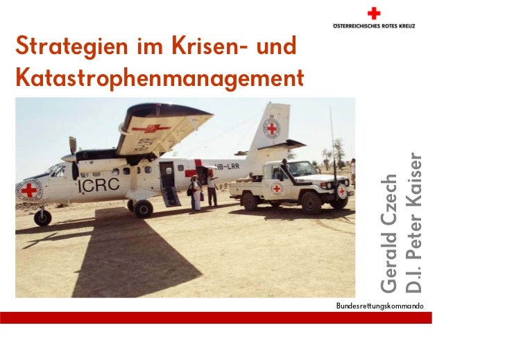 Strategien im Krisen- und Katastrophenmanagement                                           D.I. Peter Kaiser              ...