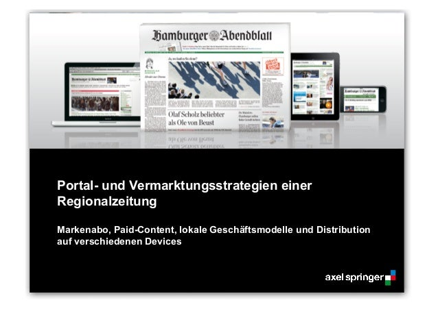Portal- und Vermarktungsstrategien einer Regionalzeitung Markenabo, Paid-Content, lokale Geschäftsmodelle und Distribution...