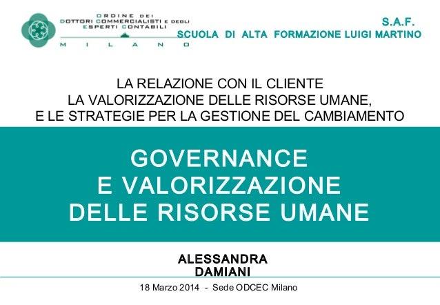 S.A.F. SCUOLA DI ALTA FORMAZIONE LUIGI MARTINO GOVERNANCE E VALORIZZAZIONE DELLE RISORSE UMANE ALESSANDRA DAMIANI LA RELAZ...