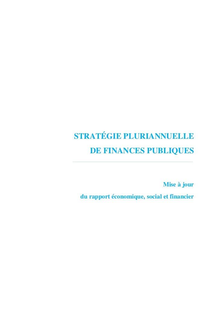 STRATÉGIE PLURIANNUELLE    DE FINANCES PUBLIQUES                               Mise à jour du rapport économique, social e...