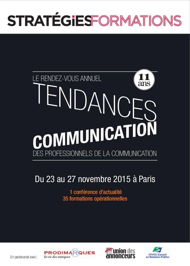 En partenariat avec: Du 23 au 27 novembre 2015 à Paris 1 conférence d'actualité 35 formations opérationnelles 11 ans