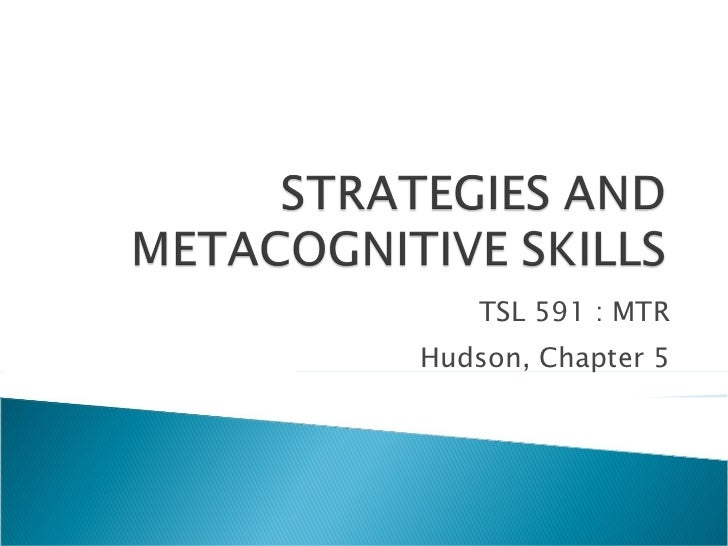 constructivism and metacognitive strategies Teaching metacognitive strategies is one way to even the playing field, giving all students access to the helpful and effective steps that successful students - and people in general - go through.