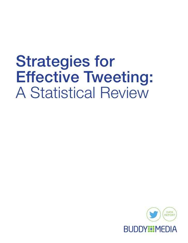 Strategies forEffective Tweeting:A Statistical Review                        DATA                       REPORT