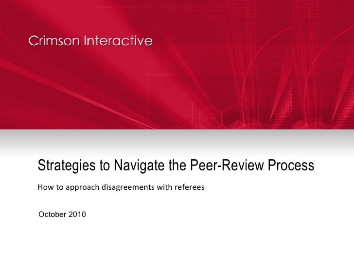 Strategies to Navigate the Peer-Review Process How to approach disagreements with referees October 2010