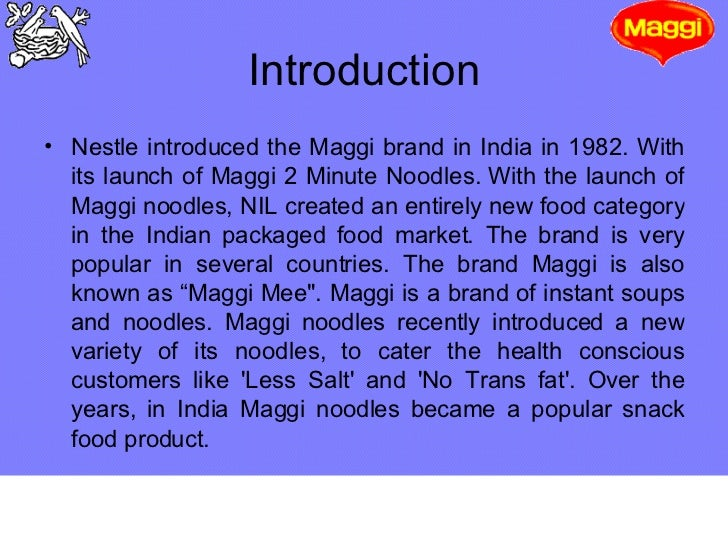 maggi takes the health route essay Maggi takes the health route in may 2006 the company had also set up new research and development facilities with a view to improving the attributes of the existing nestlé products to make them healthier.