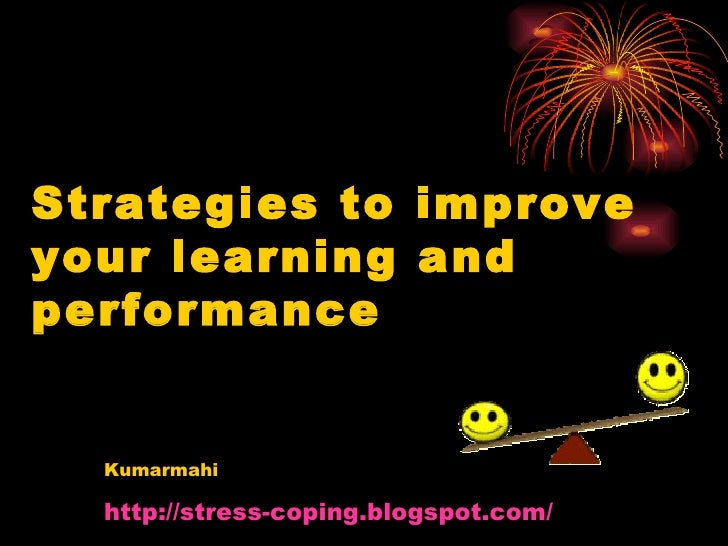 Strategies To Improve Your Learning And Performance