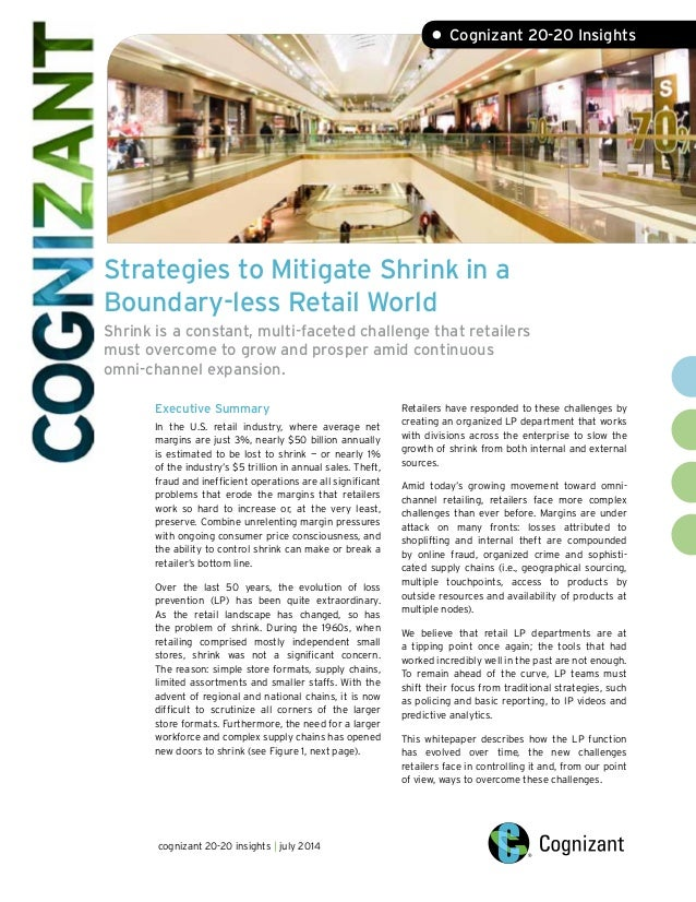 Strategies to Mitigate Shrink in a Boundary-less Retail World Shrink is a constant, multi-faceted challenge that retailers...